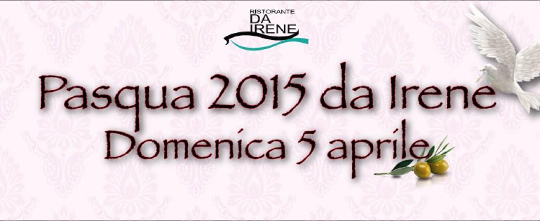 Pasqua 2015 da Irene